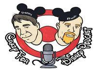 Crazy for Disney Friday Podcast