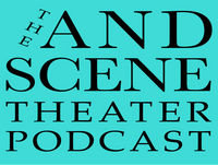 And Scene #46 - How to Get Your Play Produced