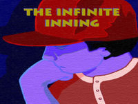 The Infinite Inning #30: Here's Why I Didn't Go To Work Today