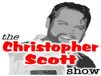 The Christopher Scott Show Talk Radio Podcast