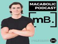 Macabolic Ep 1 - Fat loss diet must haves