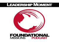 Relationships and Authority / Influence - Foundational Missions Leadership Moment #135