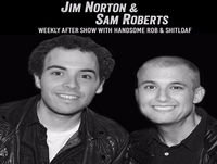 Episode 4: Jim Norton & Sam Roberts Weekly After Show