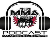 Podcast Club MMA Latino #Episodio16