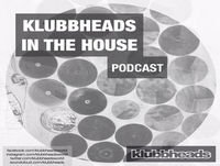 Klubbheads In The House #009 - Podcast - January 2018