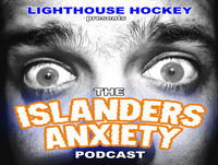 Islanders Anxiety - Episode 37 - When You Gonna Score