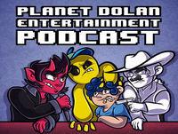 Planet Dolan Entertainment Podcast - Episode 16 Ft. JamesSharknado