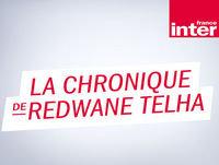 La chronique de Redwane Telha