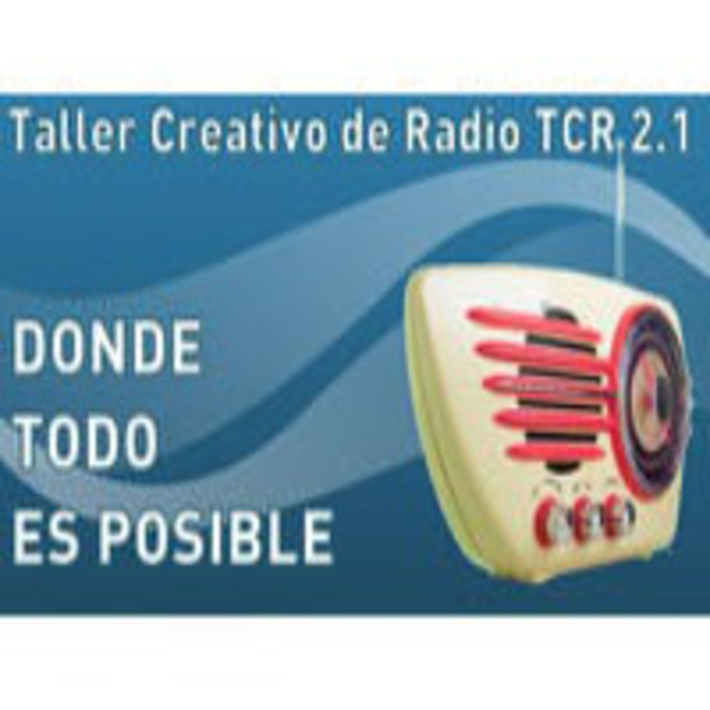 <![CDATA[TCR 2.1. Donde todo es posible]]>