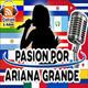 Pasión Por Ariana Grande - Mar 26