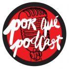 Porque Podcast