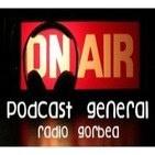 podcast general radio gorbea