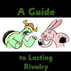 A Guide to Lasting Rivalry ep. 2