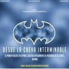 Batman: Desde la Cueva Interminable