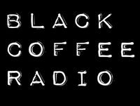 Black Coffee Radio: Episode Twenty-Six