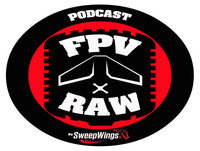 FPV RAW podcast - Flight line talk