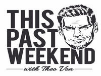 Never Too Late | This Past Weekend #90