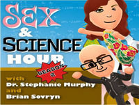 "Sex & Science Hour - S03 EP22: ""Down To A Sceance"""