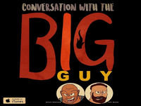 Conversation with the Big Guy Ep. 68: Welcome Asian Joe...Who the F*CK is ASIAN JOE?