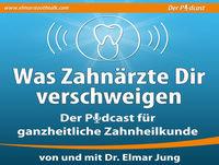 Dr. Elmar Jung | Episode 010 | Unglaubliche Leidensgeschichten wegen Wurzelbehandlungen