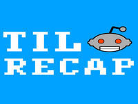 TIL Reddit Recap Tuesday, March 20th 2018