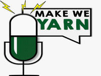 MakeWeYarn Episode1 (Buhari, So Far Howfar?)