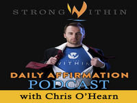 080 The Strong Within Daily Affirmation Podcast March 2017 Tuesday Week 4