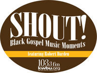"Shout! Black Gospel Music Moments: ""Just a Closer Walk with Thee"""