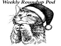 Weekly Roundup Podcast 52: Finally the shows has returned