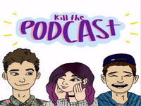 Kill The Podcast Episode 11: Casey Hates Children and Jonny Needs Shaming