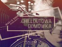 Chilloutowa Domowka # 39 pres. QUEST @ Radio Wrzesnia 93.7 FM / 17.02.2018