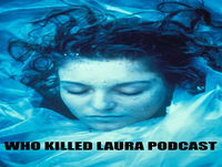 The Who Killed Laura Podcast Episode 48 - Then disappears before their eyes