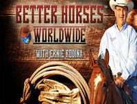 Better Horses Radio Worldwide with Ernie Rodina/Ed Adams and guests Steve Stafford, Joe Hayes, Robert Larsen, and Tri...