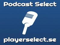 Podcast Select Avsnitt 50: Rykten, spel i mängder och nostalgi