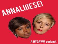 Annaliiise! Ep 9 - A HTGAWM Podcast