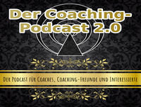 Folge 3 – Rahmenbedingungen im Coaching