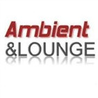 - AMBIENT AND LOUNGE