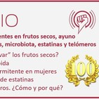 Episodio 100: Antinutrientes en frutos secos, ayuno intermitente en mujeres, microbiota, estatinas y telómeros
