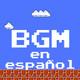 015 BGM en español