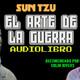 EL ARTE DE LA GUERRA : SUN TZU AUDIOLIBRO (voz humana)