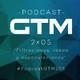 GTM - 2x05: Filtraciones, robos y especulaciones.