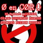 Cero en Cordura 1×06: SEGUNDAS PARTES SIEMPRE FUERON BUENAS