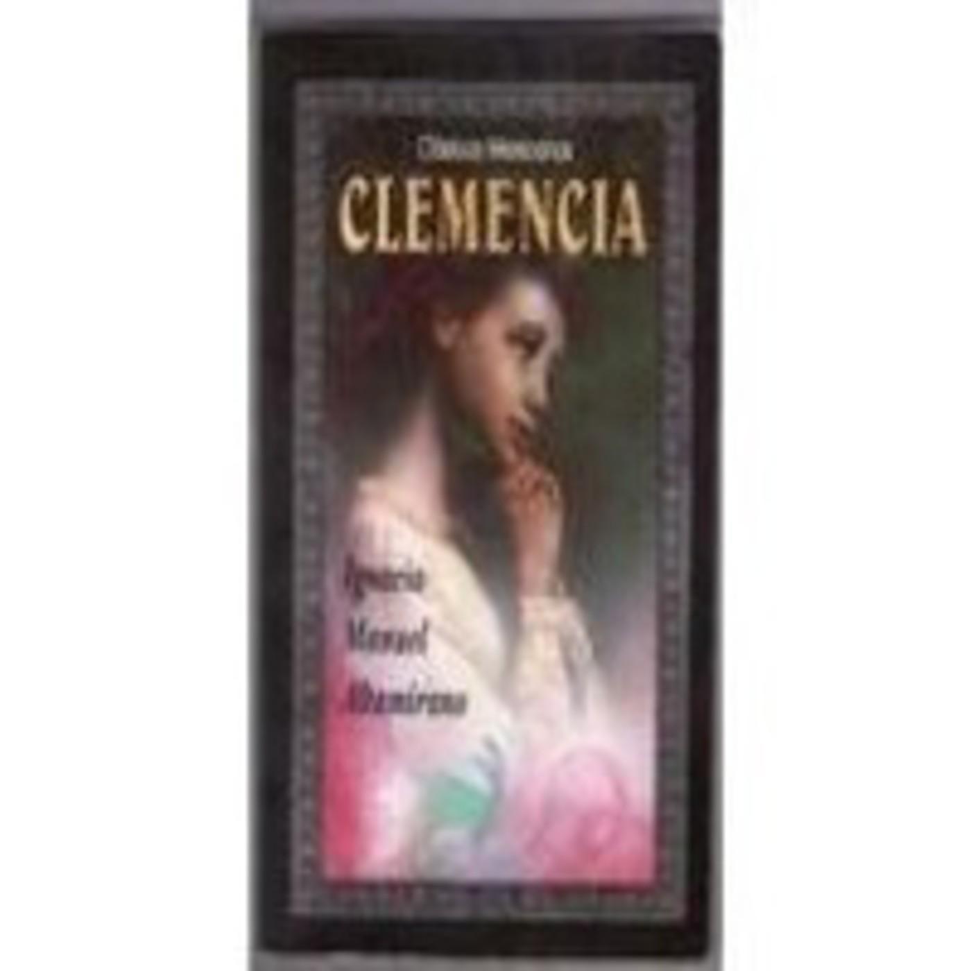 clemencia novela en espanol Además de la recreación histórica y los recuerdos personales que cristaliza,  clemencia, la más afortunada novela de ignacio m altamirano, estudia a sus.