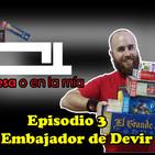 En tu Mesa o en la Mía Ep.3: El Embajador de Devir -Games On Board-