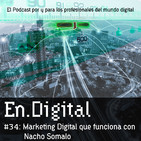 En.Digital #34: Marketing Digital que funciona con Nacho Somalo