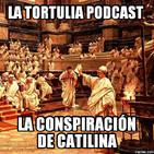 La Tortulia #72 - La conspiración de Catilina