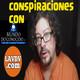 Hablamos sobre conspiraciones con Jose Luis Camacho (mundo desconocido) y la conspirafobia nuevo libro de lavdv.com