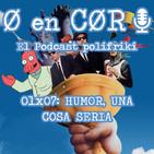 Cero en Cordura 1x07: HUMOR, UNA COSA SERIA