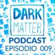 Dark Matter Podcast 008 - Juegos Gratis con Twitch Prime y las Loot Boxes regresan a Battlefront 2