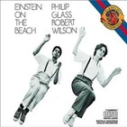 8- Einstein on the beach (Glass & Wilson)
